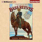 The Legend of Bass Reeves by  Gary Paulsen audiobook