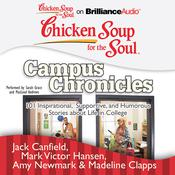 Chicken Soup for the Soul: Campus Chronicles by  Madeline Clapps audiobook