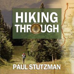 Hiking Through by Paul Stutzman audiobook