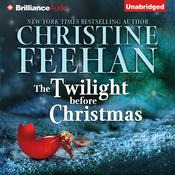 The Twilight Before Christmas by  Christine Feehan audiobook