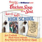 Chicken Soup for the Soul: Teens Talk High School by  Madeline Clapps audiobook