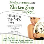 Chicken Soup for the Soul: Shaping the New You by  Amy Newmark audiobook