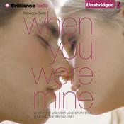 When You Were Mine by  Rebecca Serle audiobook