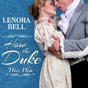 How the Duke Was Won by  Lenora Bell audiobook