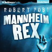 Mannheim Rex by  Robert Pobi audiobook