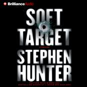 Soft Target by  Stephen Hunter audiobook