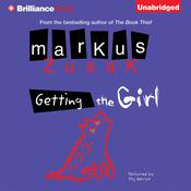 Getting the Girl by  Markus Zusak audiobook