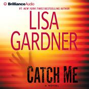 Catch Me by  Lisa Gardner audiobook