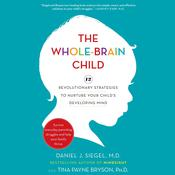 The Whole-Brain Child by  Tina Payne Bryson PhD audiobook