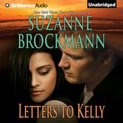 Letters to Kelly by  Suzanne Brockmann audiobook