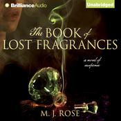 The Book of Lost Fragrances by  M. J. Rose audiobook