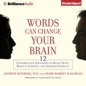 Words Can Change Your Brain by  Dr. Andrew Newberg audiobook