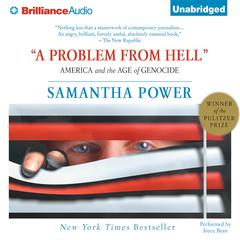 A Problem From Hell by Samantha Power audiobook