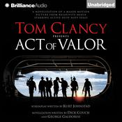 Tom Clancy Presents Act of Valor by  George Galdorisi audiobook