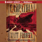 Carpathia by  Matt Forbeck audiobook