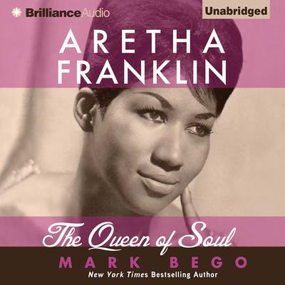 Aretha Franklin by Mark Bego audiobook