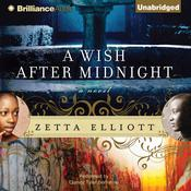 A Wish After Midnight by  Zetta Elliott audiobook