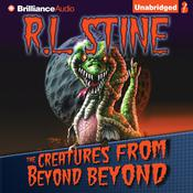 The Creatures from Beyond Beyond by  R. L. Stine audiobook