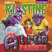 My Alien Parents by  R. L. Stine audiobook