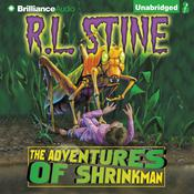 The Adventures of Shrinkman by  R. L. Stine audiobook