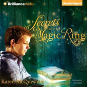 Secrets of the Magic Ring by  Karen McQuestion audiobook