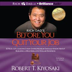 Rich Dad's Before You Quit Your Job by Robert T. Kiyosaki audiobook