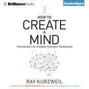 How to Create a Mind by  Ray Kurzweil audiobook