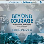Beyond Courage by  Doreen Rappaport audiobook