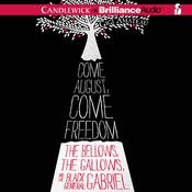 Come August, Come Freedom by  Gigi Amateau audiobook