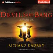 Devil Said Bang by  Richard Kadrey audiobook