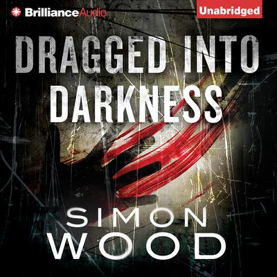 Dragged into Darkness by Simon Wood audiobook