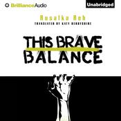 This Brave Balance by  Rusalka Reh audiobook
