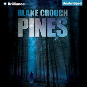 Pines by  Blake Crouch audiobook