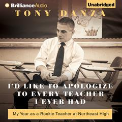I'd Like to Apologize to Every Teacher I Ever Had by Tony Danza audiobook