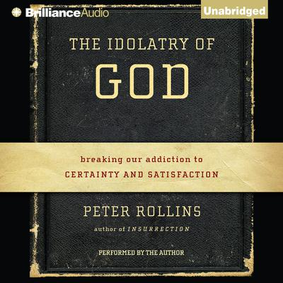 The Idolatry of God by Peter Rollins audiobook