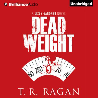 Dead Weight by T. R. Ragan audiobook