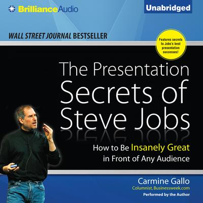 The Presentation Secrets of Steve Jobs by Carmine Gallo audiobook