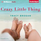 Crazy Little Thing by  Tracy Brogan audiobook