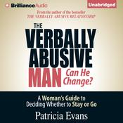 The Verbally Abusive Man, Can He Change? by  Patricia Evans audiobook