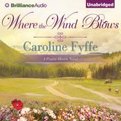 Where the Wind Blows by  Caroline Fyffe audiobook