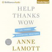 Help, Thanks, Wow by  Anne Lamott audiobook