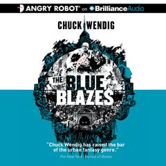 The Blue Blazes by Chuck Wendig audiobook