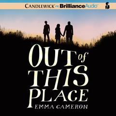 Out of This Place by Emma Cameron audiobook