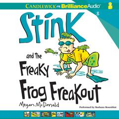 Stink and the Freaky Frog Freakout by Megan McDonald audiobook