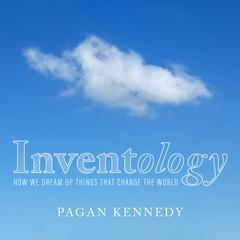Inventology by Pagan Kennedy audiobook