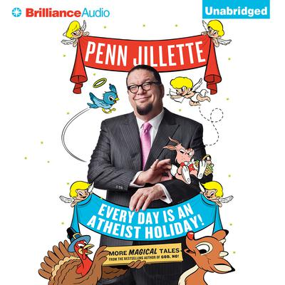 Every Day is an Atheist Holiday! by Penn Jillette audiobook