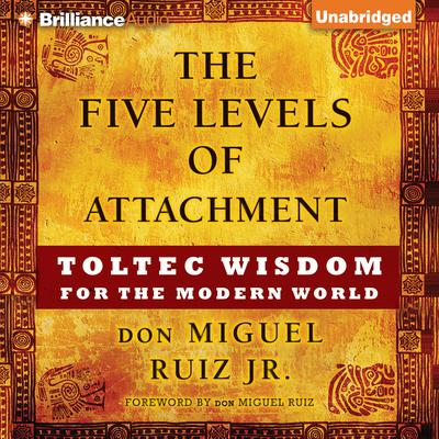 The Five Levels of Attachment by Don Miguel Ruiz audiobook