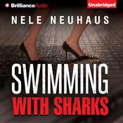 Swimming with Sharks by  Nele Neuhaus audiobook