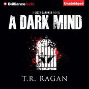 A Dark Mind by  T. R. Ragan audiobook