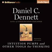 Intuition Pumps and Other Tools for Thinking by  Daniel C. Dennett audiobook